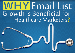 why email lists growth is beneficial for the healthcare marketers